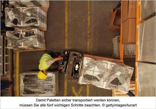 Damit Paletten sicher transportiert werden können, müssen sie alle fünf wichtigen Schritte beachten.
